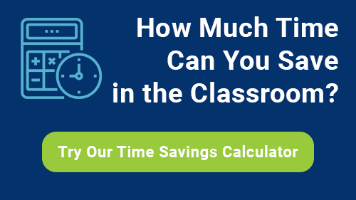 Try our time savings calculator to see how much time you can save in the classroom