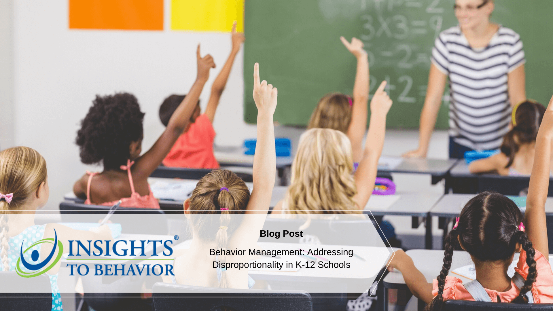 Behavior Management: Addressing Disproportionality in K-12 Schools