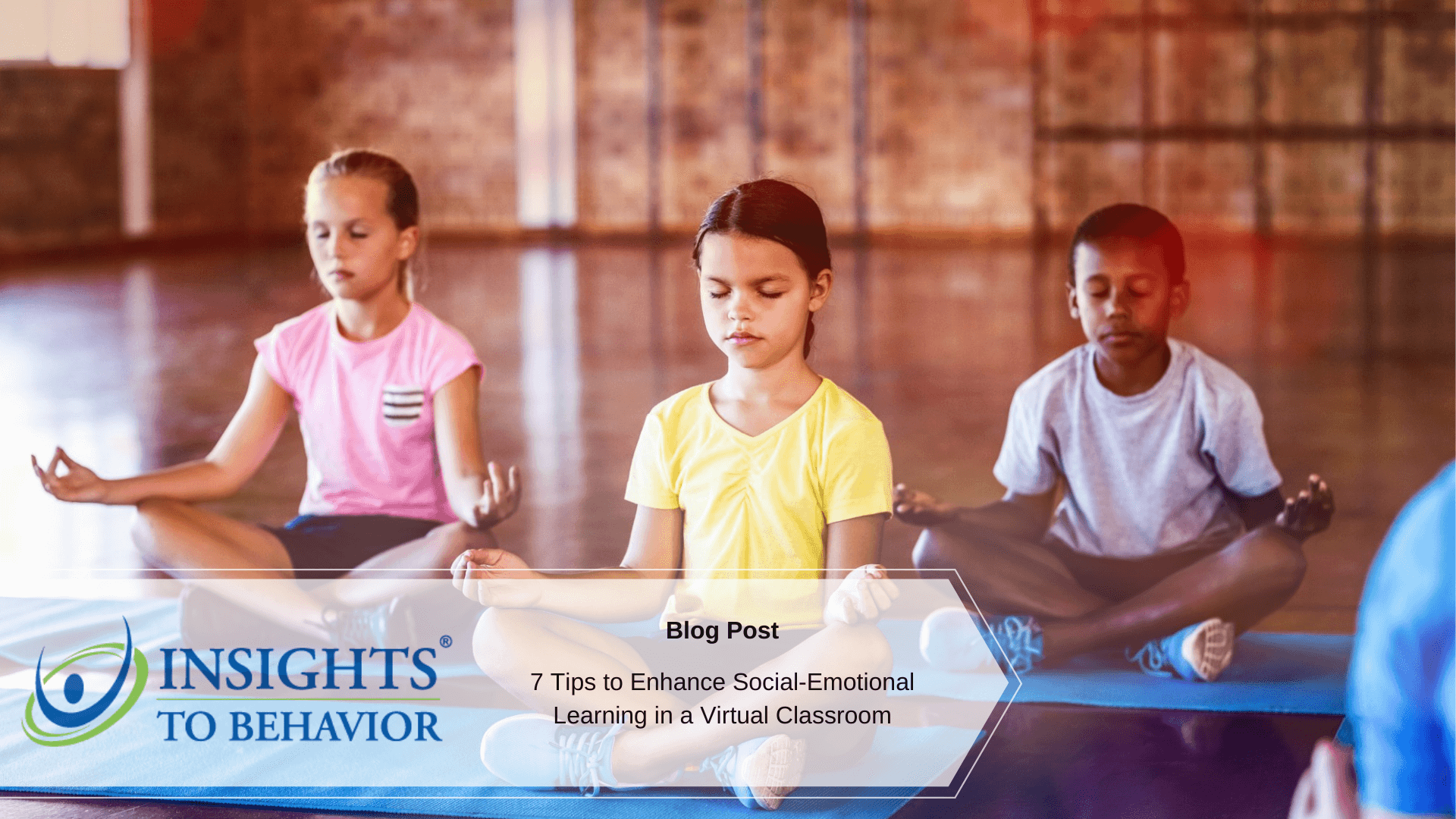 7 Tips to Enhance Social-Emotional Learning in a Virtual Classroom