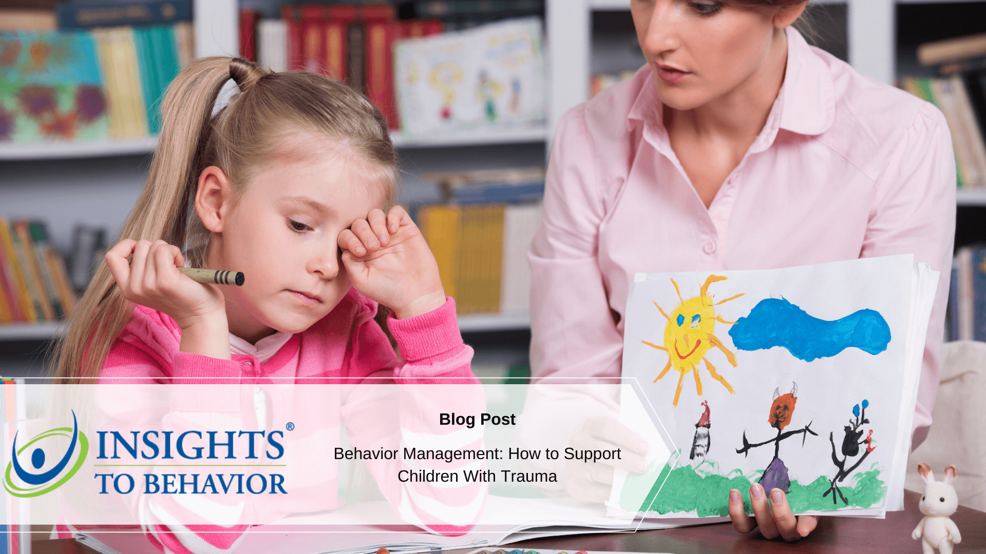 Behavior Management: How to Support Children With Trauma